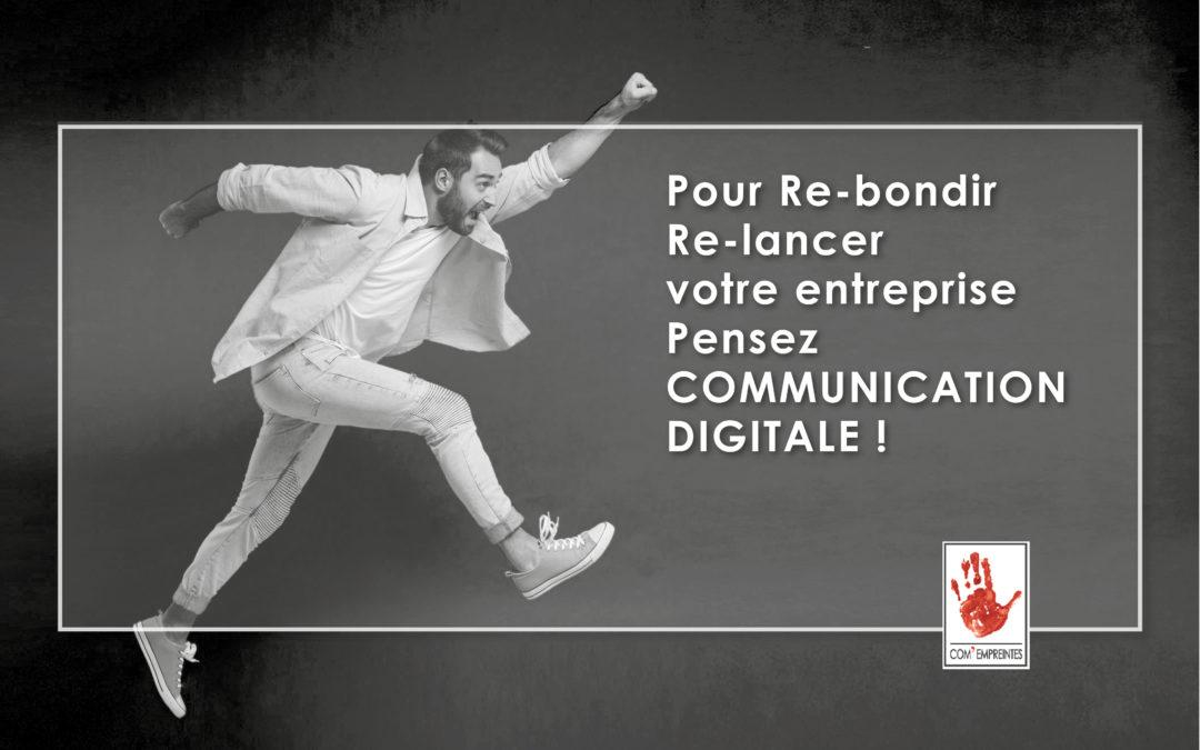 Communication digitale : les bonnes pratiques pour relancer son entreprise ?